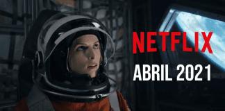 estrenos de Netflix en abril