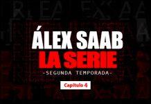 Alex Saab la serie Capitulo 4